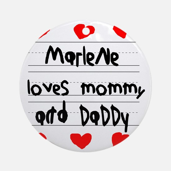 Marlene Loves Mommy and Daddy Round Ornament