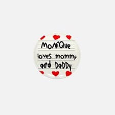 Monique Loves Mommy and Daddy Mini Button