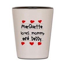 Marquetta Loves Mommy and Daddy Shot Glass