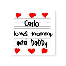 """Carlo Loves Mommy and Daddy Square Sticker 3"""" x 3"""""""