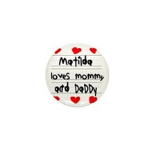 Matilda Loves Mommy and Daddy Mini Button