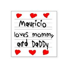 """Mauricio Loves Mommy and Da Square Sticker 3"""" x 3"""""""