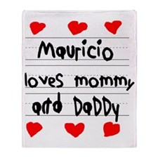 Mauricio Loves Mommy and Daddy Throw Blanket