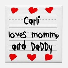 Carli Loves Mommy and Daddy Tile Coaster