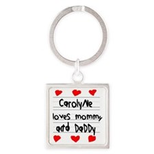 Carolyne Loves Mommy and Daddy Square Keychain