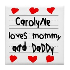 Carolyne Loves Mommy and Daddy Tile Coaster