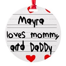 Mayra Loves Mommy and Daddy Ornament