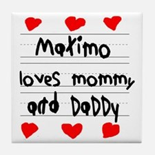 Maximo Loves Mommy and Daddy Tile Coaster