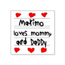 """Maximo Loves Mommy and Dadd Square Sticker 3"""" x 3"""""""