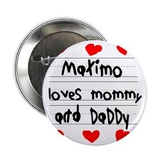 """Maximo Loves Mommy and Daddy 2.25"""" Button"""