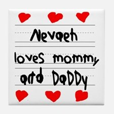Nevaeh Loves Mommy and Daddy Tile Coaster