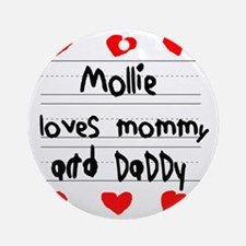 Mollie Loves Mommy and Daddy Round Ornament
