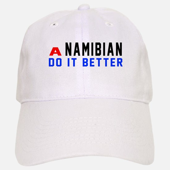 Namibian It Better Designs Baseball Baseball Cap