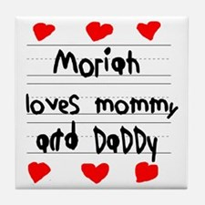Moriah Loves Mommy and Daddy Tile Coaster