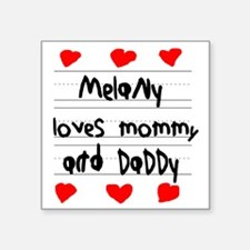 "Melany Loves Mommy and Dadd Square Sticker 3"" x 3"""