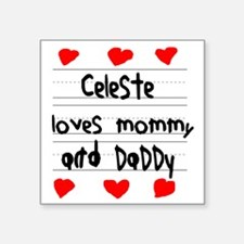 """Celeste Loves Mommy and Dad Square Sticker 3"""" x 3"""""""