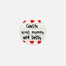 Celeste Loves Mommy and Daddy Mini Button