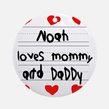 Noah Loves Mommy and Daddy Round Ornament