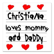 """Christiana Loves Mommy a Square Car Magnet 3"""" x 3"""""""