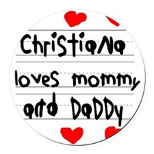 Christiana Loves Mommy and Daddy Round Car Magnet