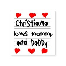 "Christiana Loves Mommy and  Square Sticker 3"" x 3"""