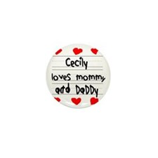 Cecily Loves Mommy and Daddy Mini Button