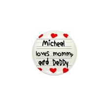 Micheal Loves Mommy and Daddy Mini Button