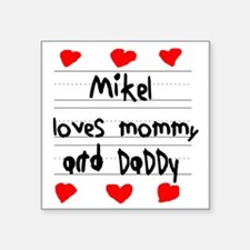 "Mikel Loves Mommy and Daddy Square Sticker 3"" x 3"""