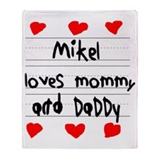 Mikel Loves Mommy and Daddy Throw Blanket
