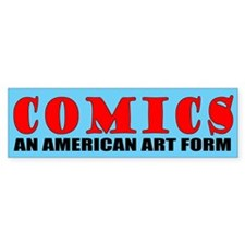 """""""An American Art Form"""" Bumper Bumper Sticker"""