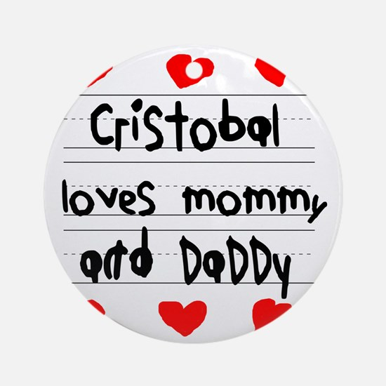 Cristobal Loves Mommy and Daddy Round Ornament