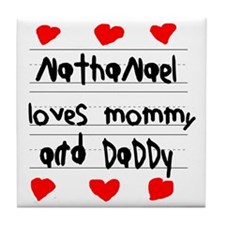 Nathanael Loves Mommy and Daddy Tile Coaster