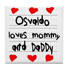 Osvaldo Loves Mommy and Daddy Tile Coaster