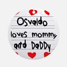 Osvaldo Loves Mommy and Daddy Round Ornament
