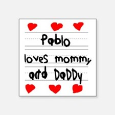 """Pablo Loves Mommy and Daddy Square Sticker 3"""" x 3"""""""