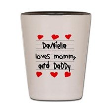 Daniella Loves Mommy and Daddy Shot Glass
