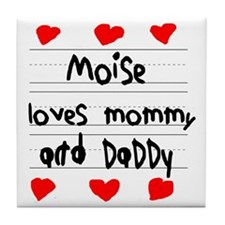 Moise Loves Mommy and Daddy Tile Coaster
