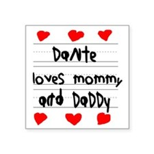 """Dante Loves Mommy and Daddy Square Sticker 3"""" x 3"""""""