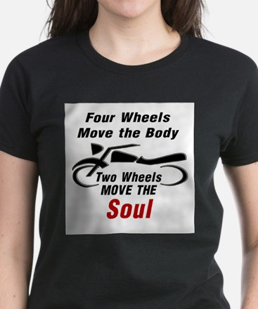 MOTORCYCLE - FOUR WHEELS MOVE THE BO T-Shirt