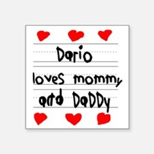 """Dario Loves Mommy and Daddy Square Sticker 3"""" x 3"""""""