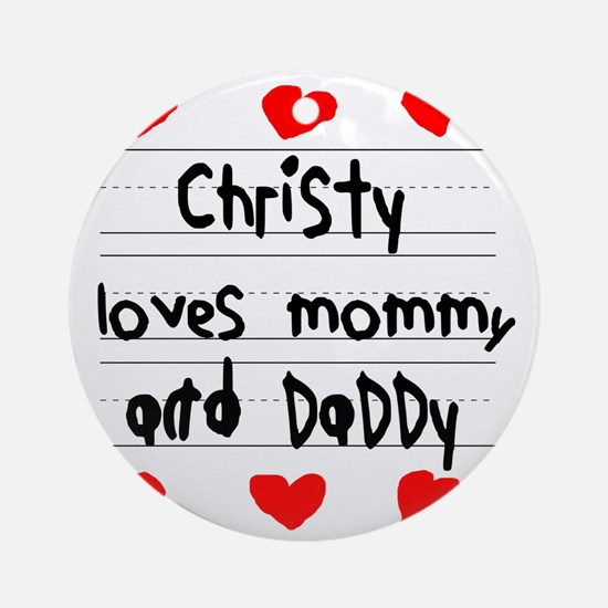 Christy Loves Mommy and Daddy Round Ornament