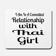 I Am In Relationship With Thai Girl Mousepad