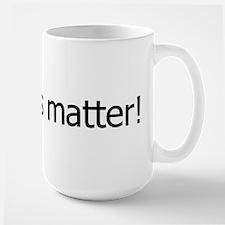 Size DOES Matter! Mug