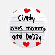 """Cindy Loves Mommy and Daddy 3.5"""" Button"""