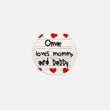 Omar Loves Mommy and Daddy Mini Button