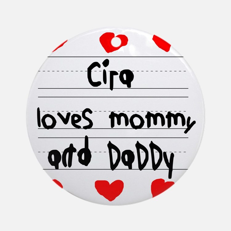 Cira Loves Mommy and Daddy Round Ornament