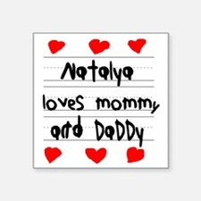 """Natalya Loves Mommy and Dad Square Sticker 3"""" x 3"""""""