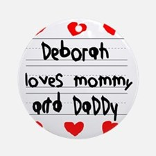 Deborah Loves Mommy and Daddy Round Ornament