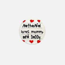 Nathanial Loves Mommy and Daddy Mini Button