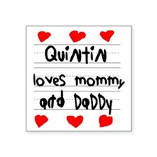 "Quintin Loves Mommy and Dad Square Sticker 3"" x 3"""